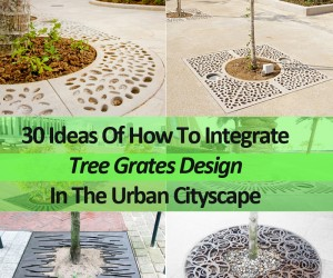 30 Ideas Of How To Integrate Tree Grates Design In The Urban Cityscape
