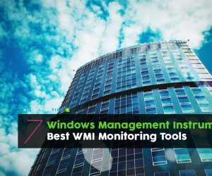7 Best Windows Management Instrumentation WMI Monitoring Tools