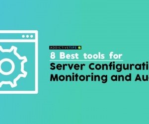 8 Best Server Configuration Monitoring and Auditing Tools for 2019