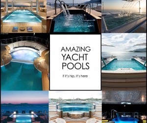 Amazing Yacht Pools