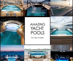 Amazing Yacht Pools