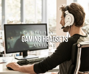 Best Headsets for Gamers