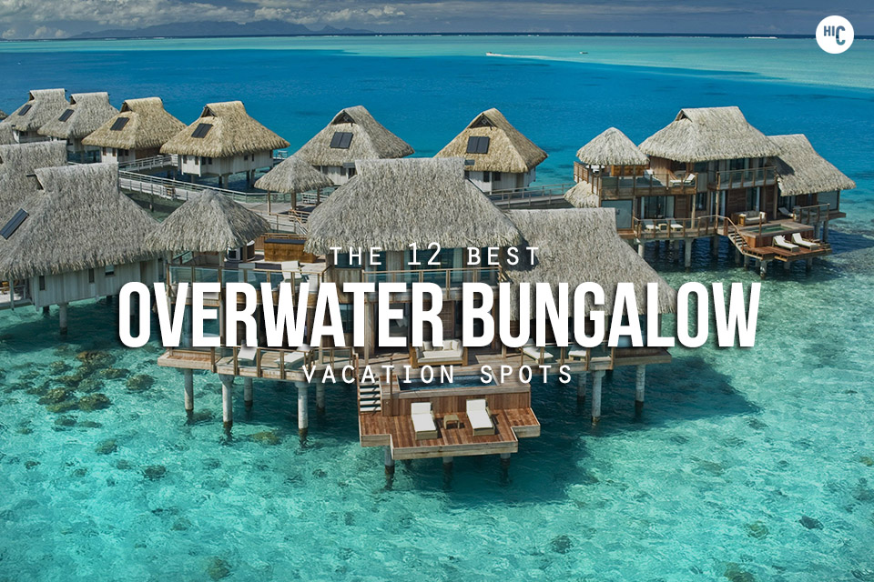 Best Overwater Bungalow Resorts On Earth