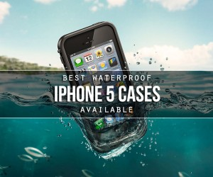 Best Waterproof Cases for iPhone
