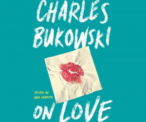 Bukowski On Love