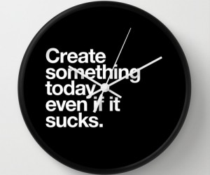 Create something today even if it sucks Wall Clock by WORDS BRAND
