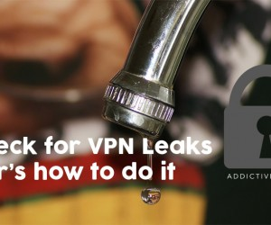 How to Perform a VPN Leak Check to Protect Your Activity Online