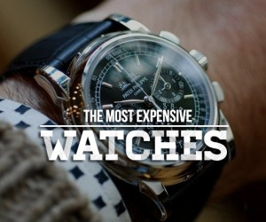 Most Expensive Watches Ever