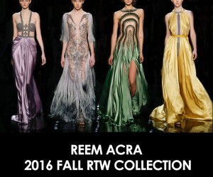 Reem Acras Stunning 2016 Fall Winter Collection