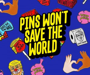 Sagmeister  Walsh Pins Wont Save The World