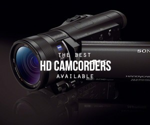 The Best HD Camcorders Available