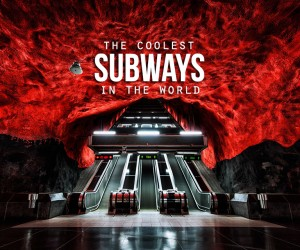 The Best Subways on Earth