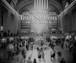 The Best Train Stations
