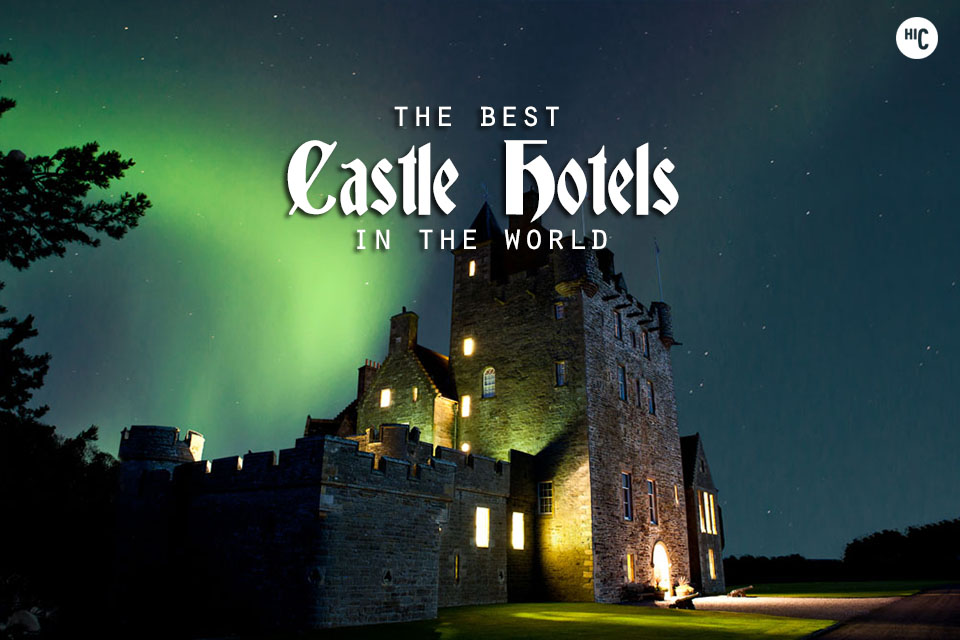 The coolest castle hotels in the world for Coolest hotels in the world