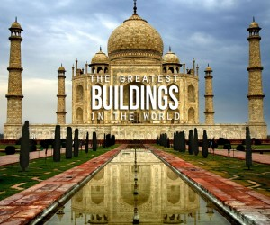The Greatest Buildings On Earth