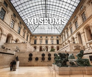 The Greatest Museums on Earth
