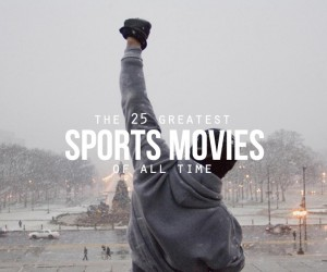 The Greatest Sports Movies Ever