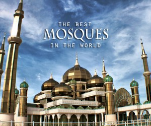 The Most Beautiful Mosques on Earth