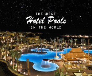 The Worlds Best Hotel Pools