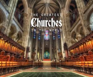 The Worlds Most Beautiful Churches
