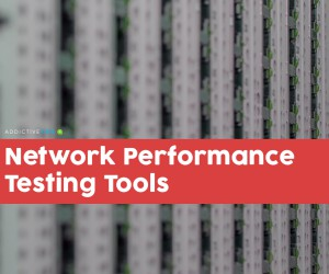 Top 7 Network Performance Testing Tools
